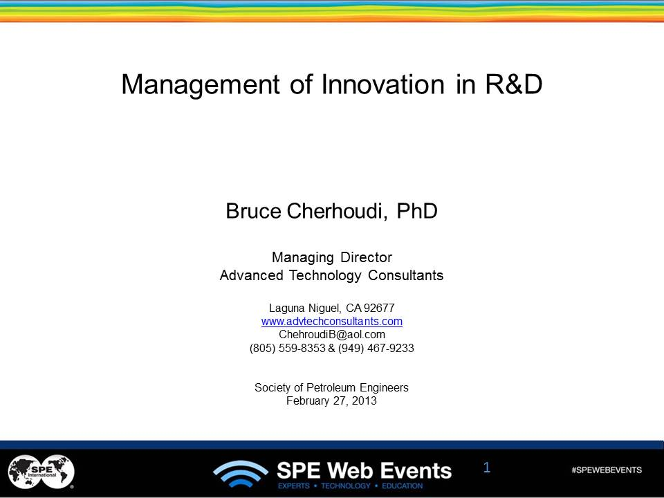 Management of Innovation in R&D Society of Petroleum Engineers Chehroudi